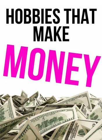 Hobbies that Make MoneyOnline